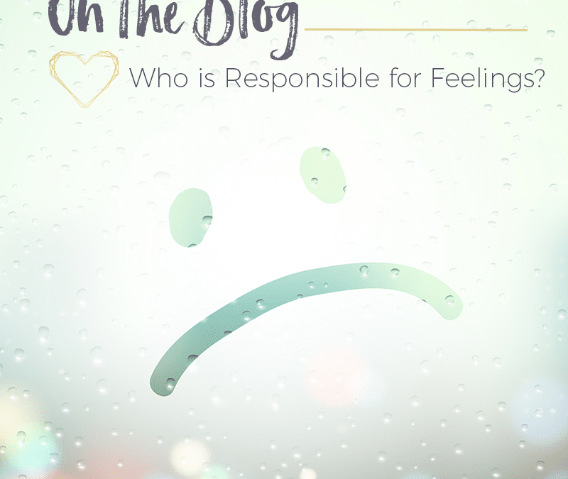 Who is Responsible for Feelings?