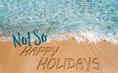 Not So Happy Holidays